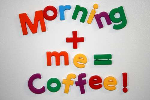 Morning + Me = Coffee