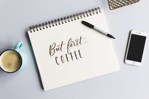 But First Coffee. Written Next To A Cup Of Joe Photo