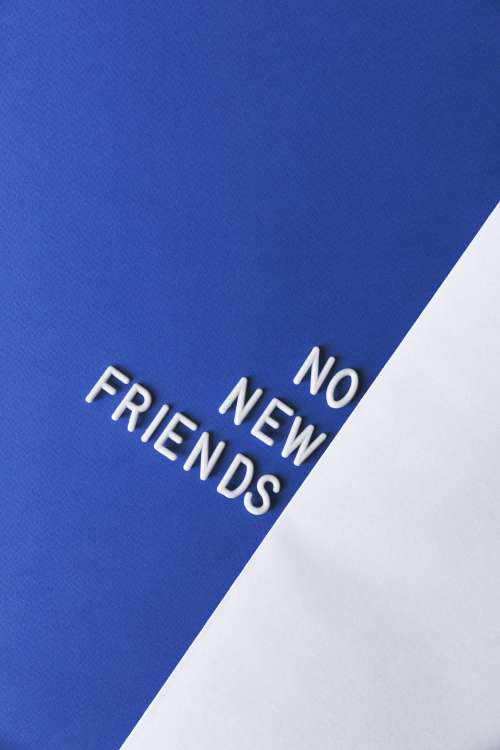 "A Letter Board Spells Out ""No New Friends"" Photo"