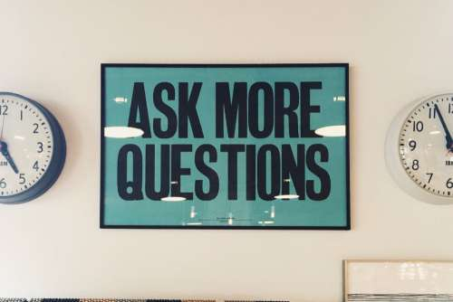 Ask More Questions Poster Free Photo